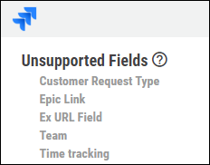 Jira Connector Guide - Unsupported Fields